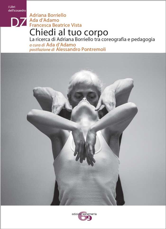 """""""Chiedi al tuo corpo"""" di Adriana Borriello, Ada d'Adamo, Francesca Beatrice Vista"""