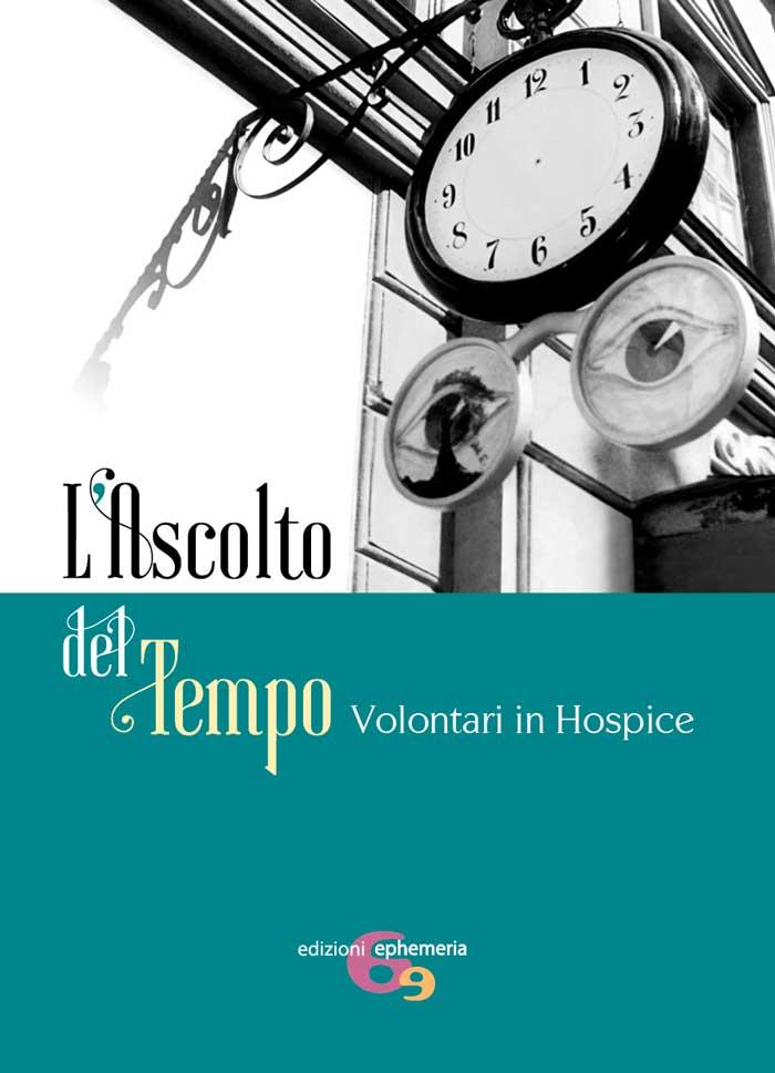 """""""L'ascolto del tempo. Volontari in Hospice"""" – Silvia Miandro"""