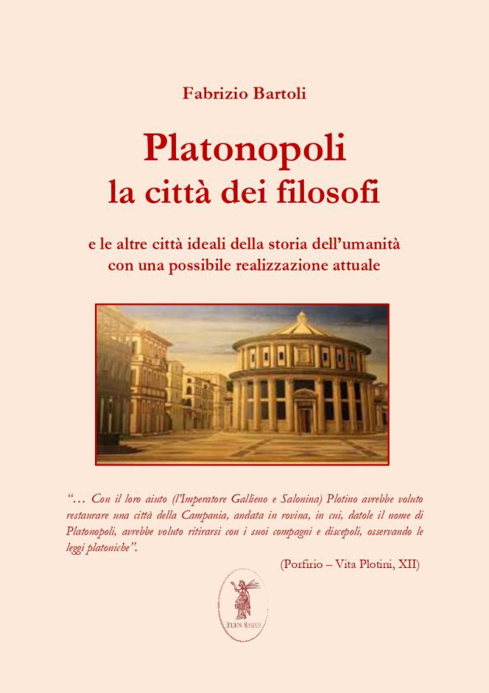 PLATONOPOLI, LA CITTA' DEI FILOSOFI e le altre città ideali della storia dell'umanità