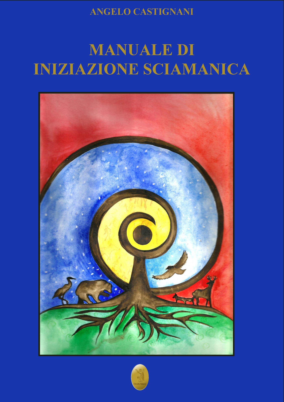 Manuale di iniziazione sciamanica