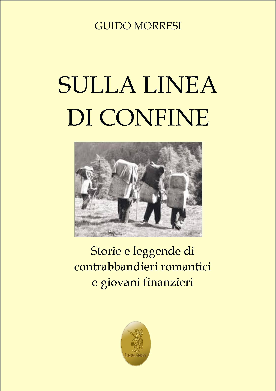 """""""SULLA LINEA DI CONFINE"""" Guido Morresi"""