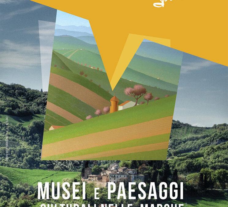 """""""Why Marche Special: musei e paesaggi culturali nelle Marche"""""""