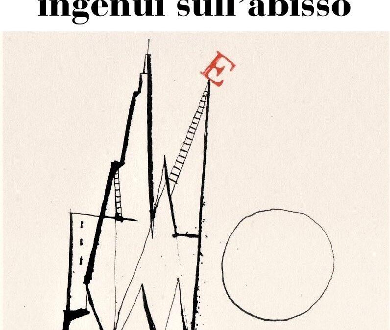 """""""Sporgersi ingenui sull'abisso"""" – Francesco Scarabicchi"""