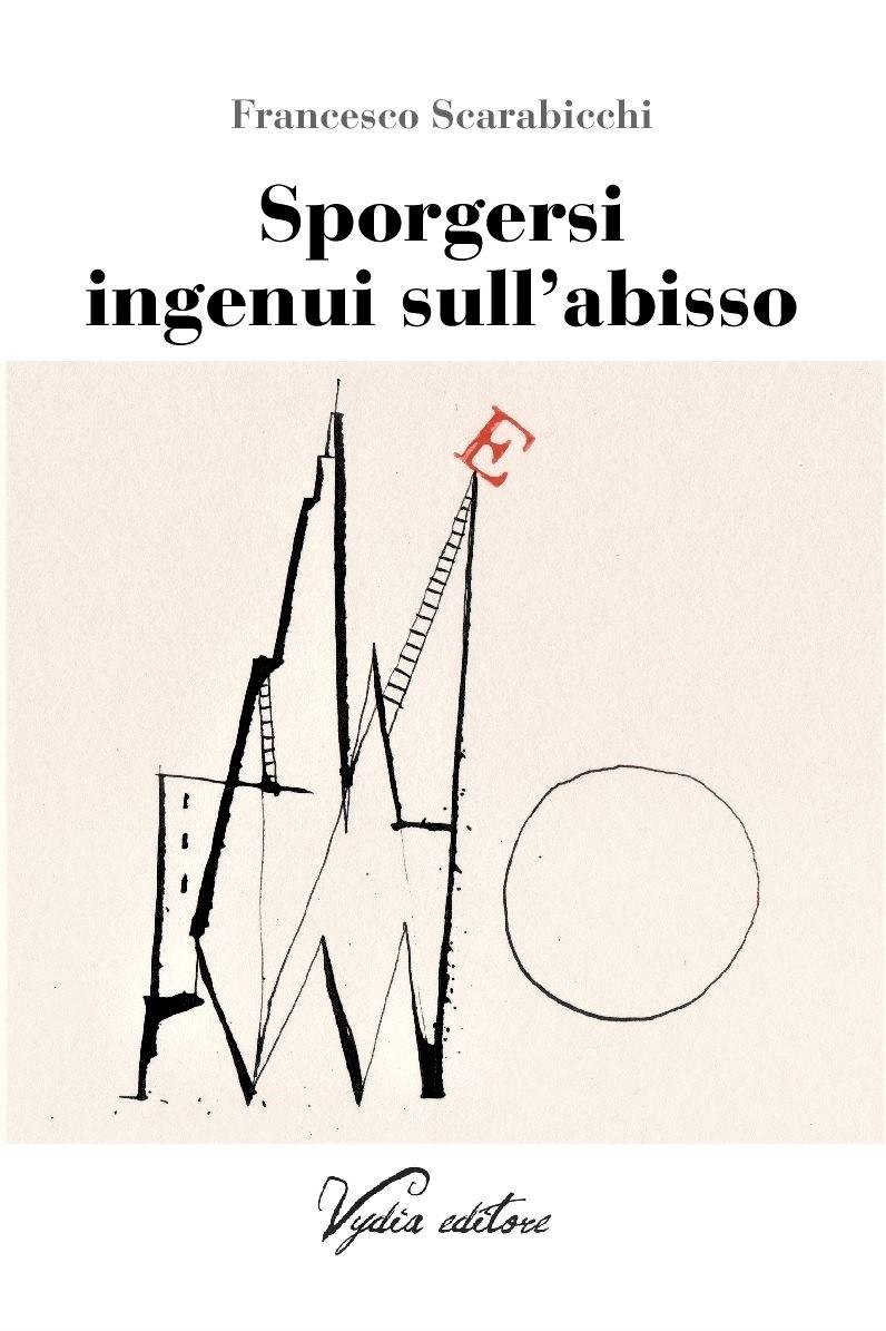 Francesco Scarabicchi sporgersi ingenui sull'abisso