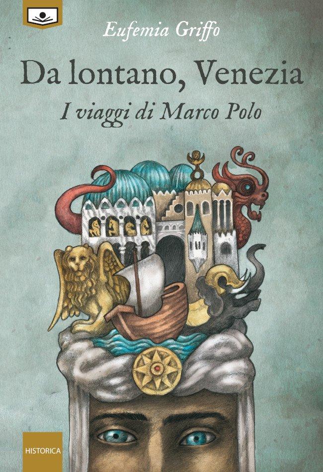 Da lontano, Venezia – I viaggi di Marco Polo