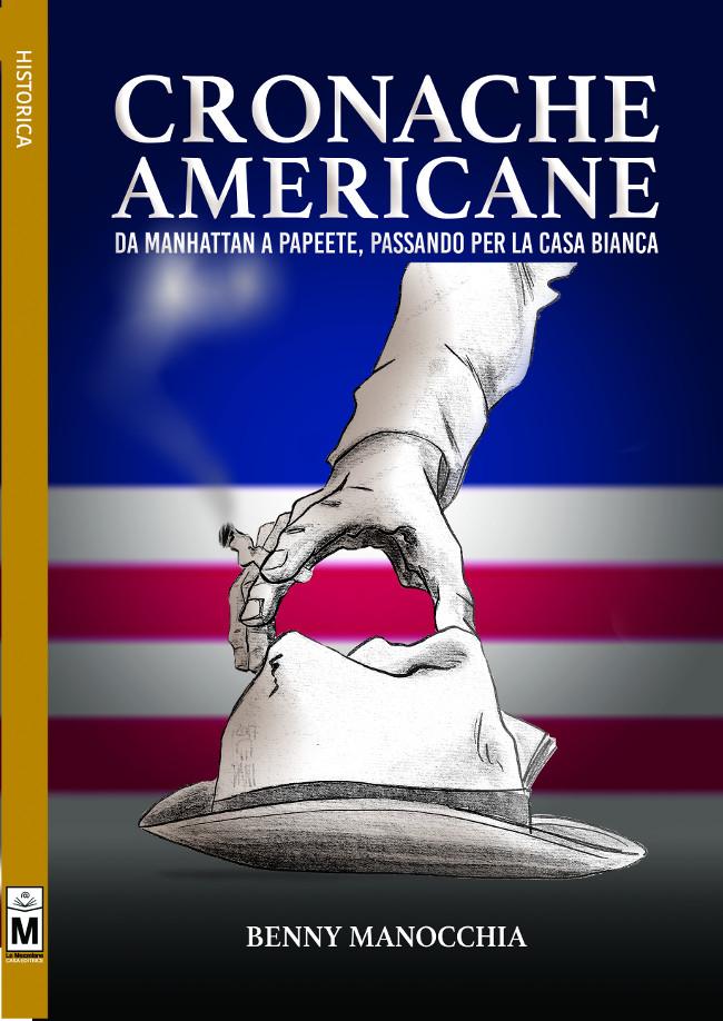 Cronache americane – Da Manhattan a Papeete, passando per la Casa Bianca