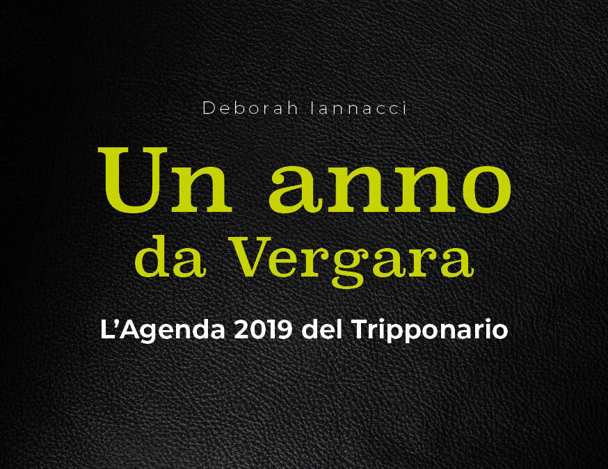 """Un anno da Vergara. L'agenda 2019 del Tripponario"" – Deborah Iannacci"