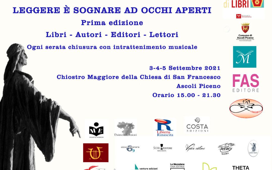 """""""Leggere è sognare ad occhi aperti"""" – 3-4-5 settembre 2021, Ascoli Piceno"""