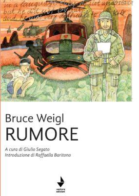 """Rumore"" – Bruce Weigl a cura di Giulio Segato"