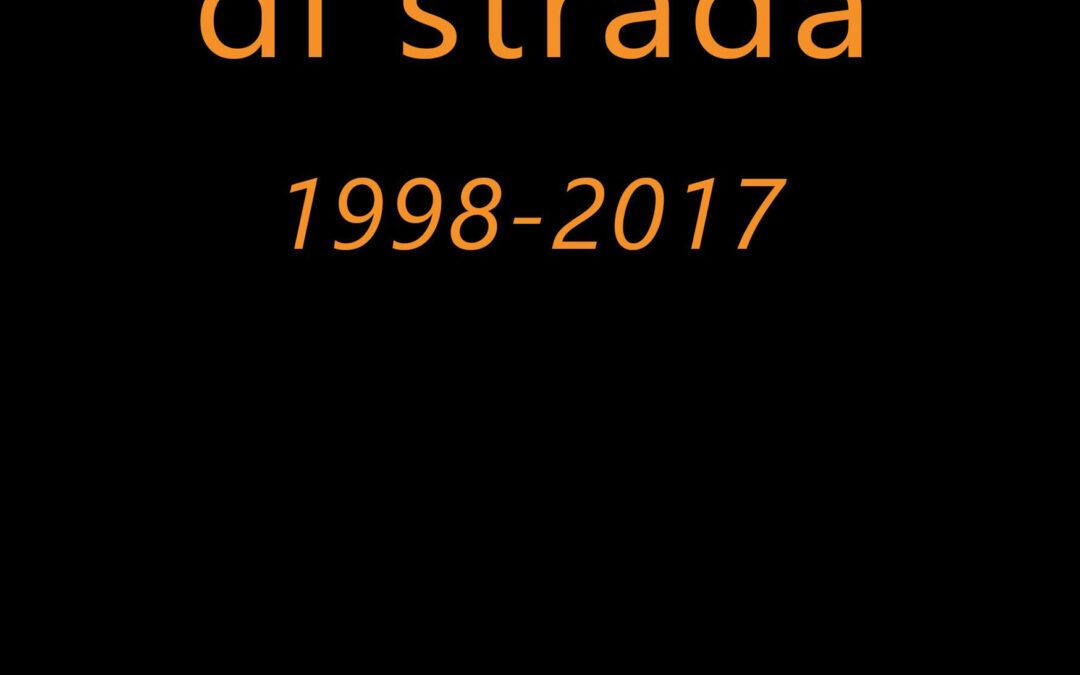 """Poesia di strada 1998-2017 """