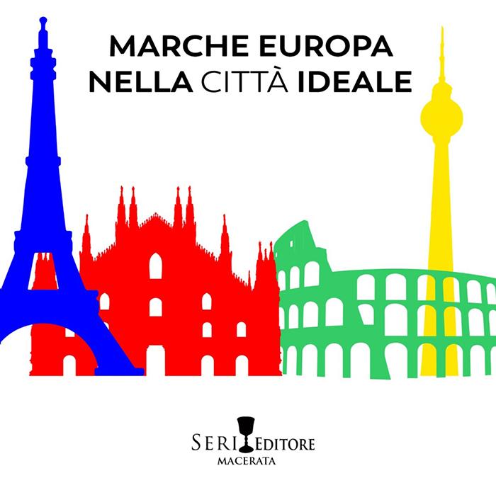 """""""Marche Europa nella città ideale"""""""