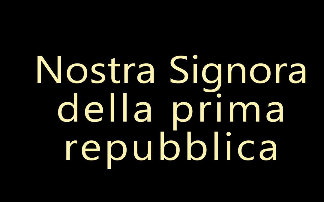 """""""Nostra Signora della Prima Repubblica"""" – Matteo Chiurchiù"""