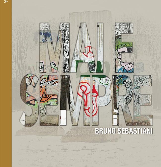 """""""Mai e sempre"""" – Bruno Sebastiani"""