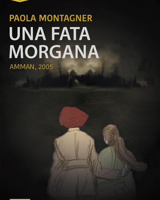 """""""Una Fata Morgana – Amman 2005"""" – Paola Montagner"""